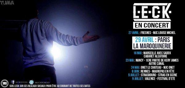 PROCHAINES DATES DE SHOW AVEC LECK! RDV LE 29 AVRIL A LA MAROQUINERIE!!
