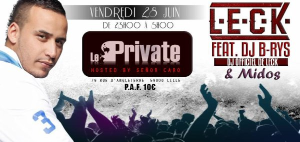 SHOWCASE LECK & DJ B-RYS // LE PRIVATE // LILLE (59)