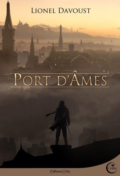 Chroniques de livres : Port d'Âmes de Lionel Davoust