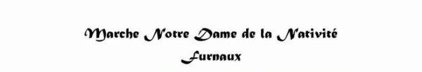la sortie Marche de la Nativité de Notre Dame à Fournaux ces fini  tropm court