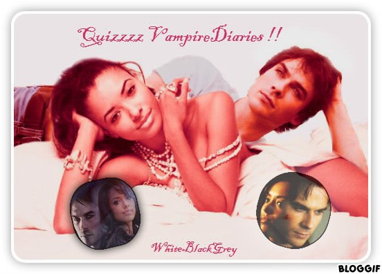 Petit quizz vampire Diaries ! Qui sera le meilleur ?