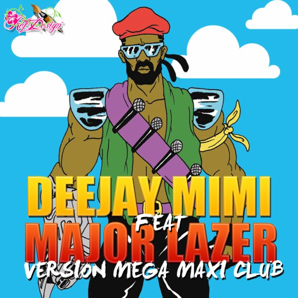 Dj MiMi  / Dj MiMi Feat MAJOR LAZER Version Mega Maxi CLUB (2013)