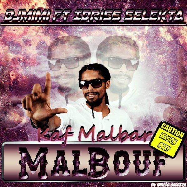 DJ MIMI FEAT Idriss Sélèkta - MALBOUF - KaF MaLbaR - Maxy.mp3