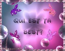 qui est ta best??