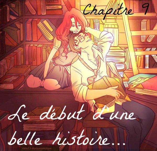 Chapitre 9 - Le début d'une belle histoire... -
