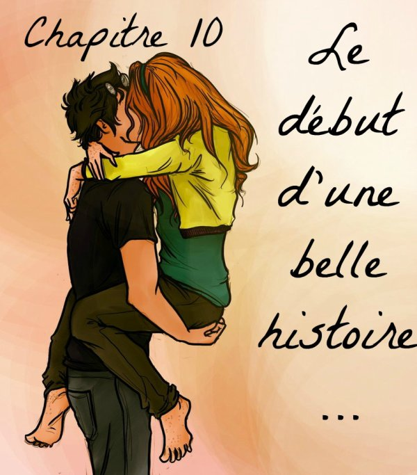 Chapitre 10 - Le début d'une belle histoire... -