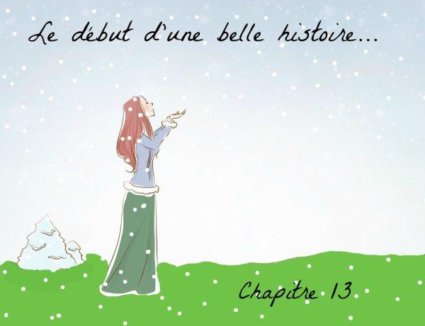 Chapitre 13 - Le début d'une belle histoire... -