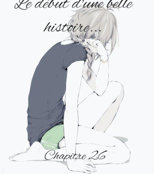Chapitre 26 - Le début d'une belle histoire... -