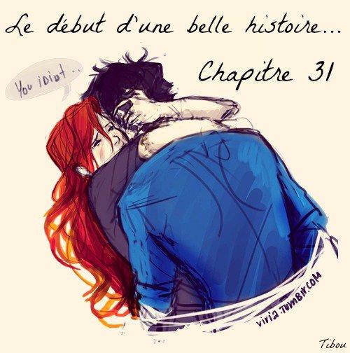 Chapite 31 - Le début d'une belle histoire... -