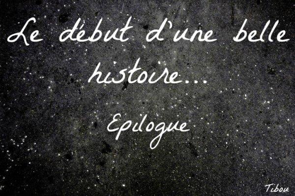 Epilogue - Le début d'une belle histoire... -