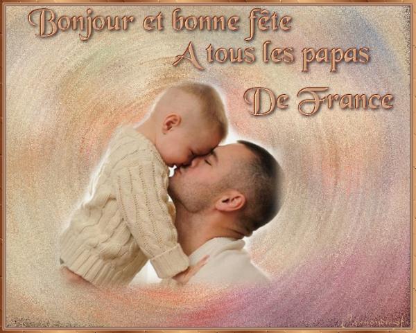 Bonjour et bonne fête à tous les papas français
