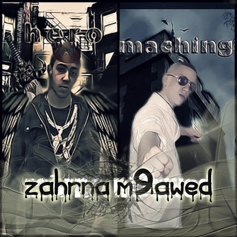 """zahrna m9awed""-hero ft machinger-"