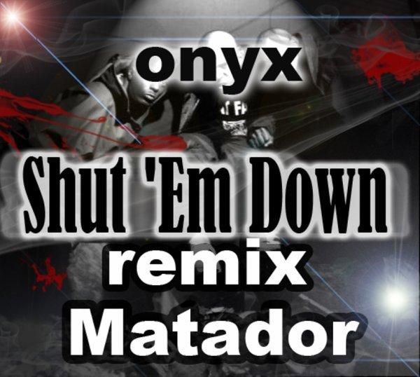 -BL Soulja a.k.a MATADOR -shut'em down- ft- ONYX