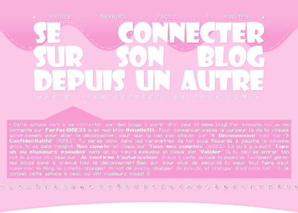 _____________________✿ Astuce #02 ; Se connecter sur un blog depuis un autre_____________________ _____________________✿ Astuce #02 ; Se connecter sur un blog depuis un autre_____________________ _____________________✿ Astuce #02 ; Se connecter sur un blog depuis un autre_____________________