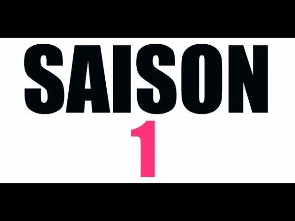 -- SAISON 1 --