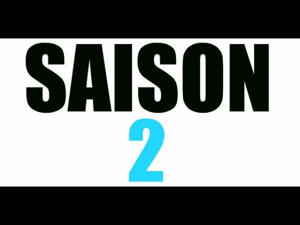 -- SAISON 2 --