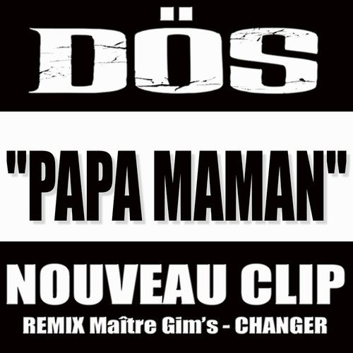 Papa Maman (Remix Maître Gims CHANGER) - DÖS  (2014)
