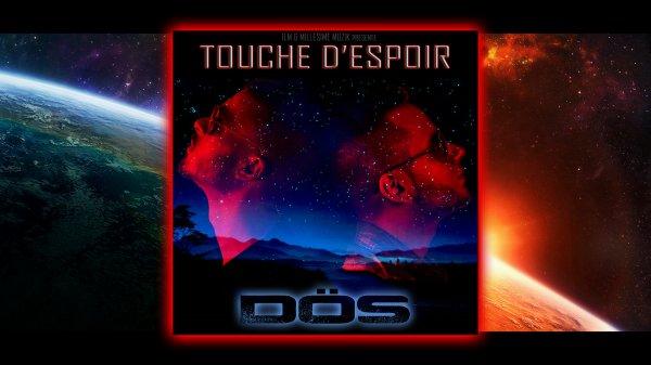 """EXCLU - """"Touche d'Espoir"""" - DÖS (2014)"""