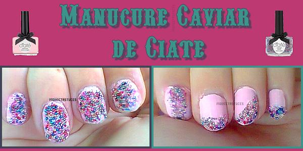 Article 33 : Manucure Caviar de Ciaté