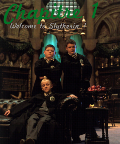 Chapitre 1 : Welcome to Slytherin !