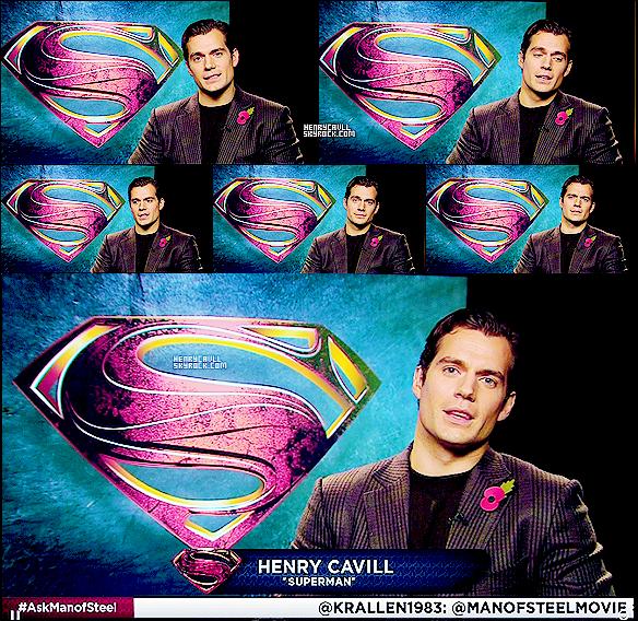 . _____09 Novembre 2013 - Henry a participé au Live fan Event pour répondre aux questions sur Man of Steel depuis Londres. Il paraissait rayonnant et toujours de bonne humeur ! ♥ _____ .