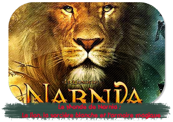 Le Monde de Narnia : Chapitre 1 - Le lion, la sorcière blanche et l'armoire magique .