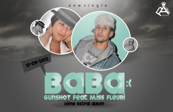 "GunShoT Ft FLeuRii ""BaBa"""