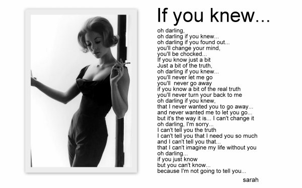 Oh darling...If You Knew!!!!
