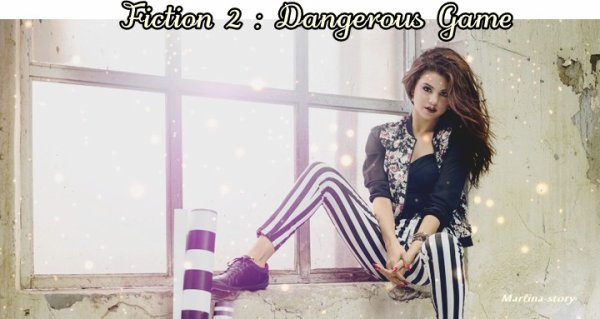 Prologue , fiction 2 : Dangerous Game