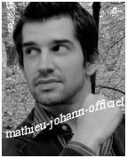 Mathieu Johann blog fait par une fan