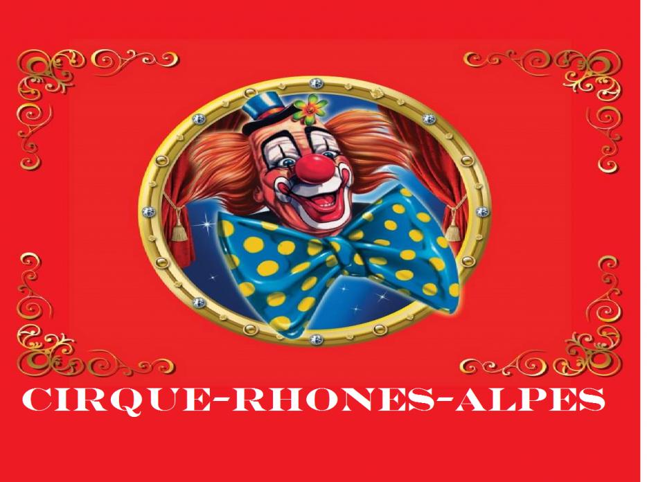 Circus Rhone Alpes le grand blog du cirque de la region Lyonnaise !