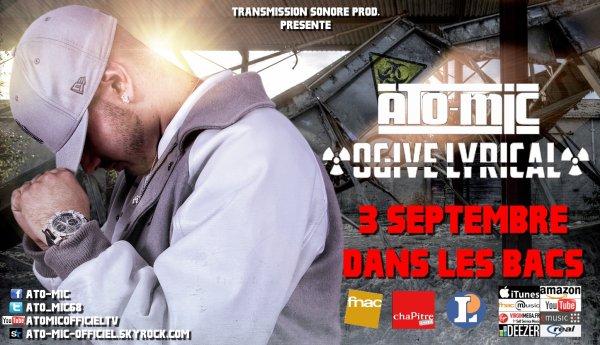 """ATO-MIC - MIXTAPE """"OGIVE LYRICAL""""  - 3 SEPTEMBRE 2012 DANS LES BACS !"""