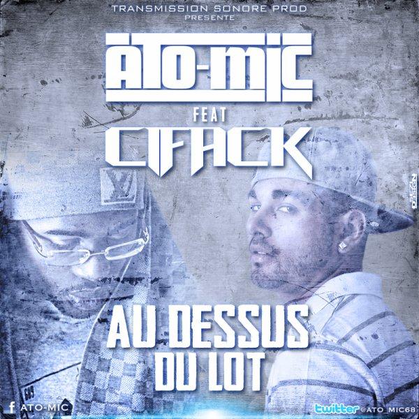 """Ato-Mic - Mixtape """"Ogive Lyrical"""" / Au Dessus Du Lot feat. Cifack (2012)"""