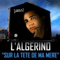 Sur La Tete De Ma Mere / Sur La Tete De Ma Mère - l'algérino (2009)