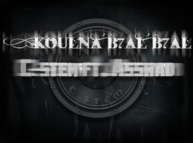 .::: [C-stem] ft. Asswad - Koulna B7al B7al ( Lyrics ) :::.