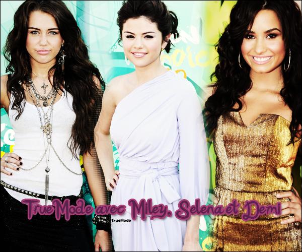 _    _  Bienvenue sur TrueMode avec Demi ; Selena & Miley !    _   + Taylor Swift  _