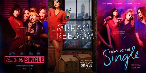 Découvrez de nouveau poster du film  « How to Be Single » dont le film avec Dakota est sortie en 2016 .