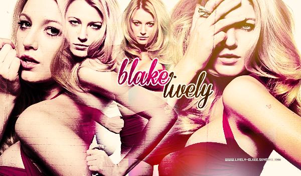 • • Lively-Blkee » Votre source d'actu pour suivre la magnifque Blake Lively ! Suivez sur ce blog toutes les infos sur l'actualité sur le quotidien de Blake  en candids, évènements et photoshoots ect..