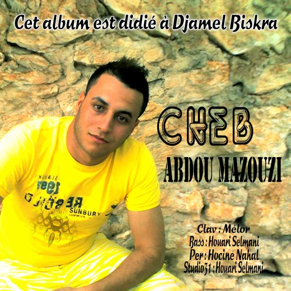 c moi abdou el mazouzi et cette album est didie a djamel biscra son oublie zahira suria mallaird