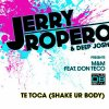 Jerry Ropero & Deep Josh Present M&M feat. Don Teco  /  Te Toca (Shake Ur Body)  (Original Mix) (2011)
