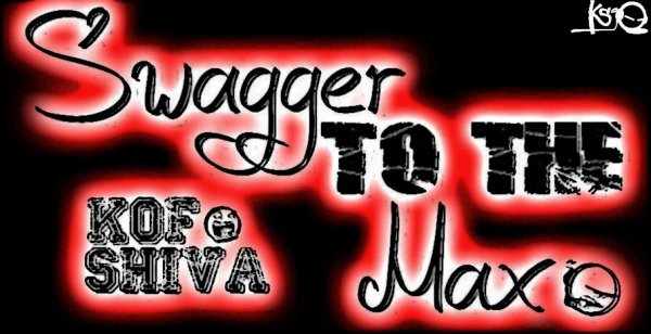 Swagger To Tha Max / Kof Shiva - Swagger To The Max (2012)