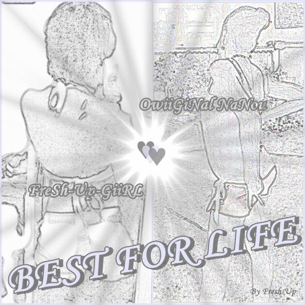 AwTiikLeùh' n°2   ♥!...BEST FOR LIFE...♥  0wiiGinàL Nàn0ù.Skaii'y.c0m