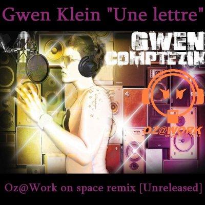 """Gwen Klein feat Ozatwork remix """"Une lettre"""""""