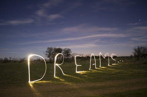 Si tu rêves de quelque chose c'est que tu es capable de l'accomplir.