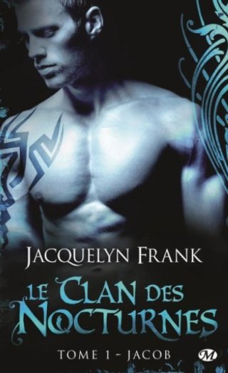 Le Clan des Nocturnes : Tome 1 : Jacob.