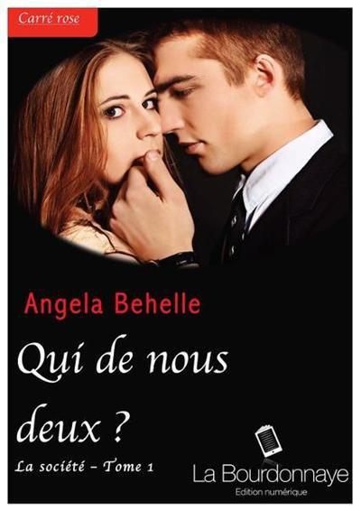 La société : Tome 1 : Qui de nous deux ? De Angela Behelle.
