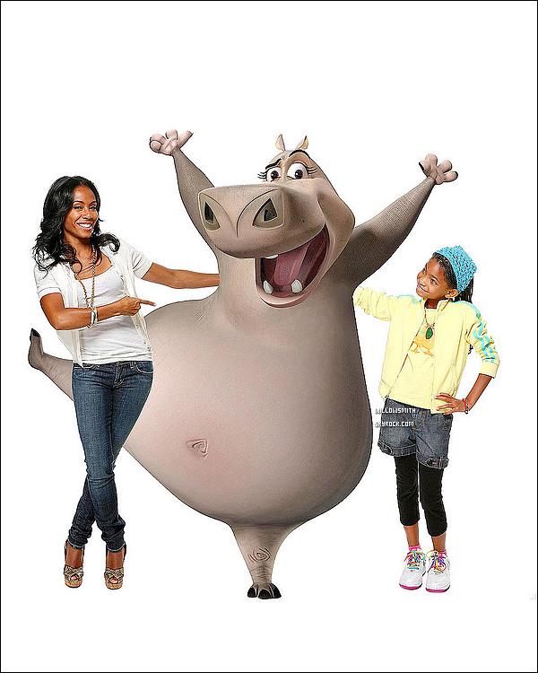 ......  Jada et Willow pour « Madagascar », où elle prête sa voix pour l'hippopotame Gloria!     ......
