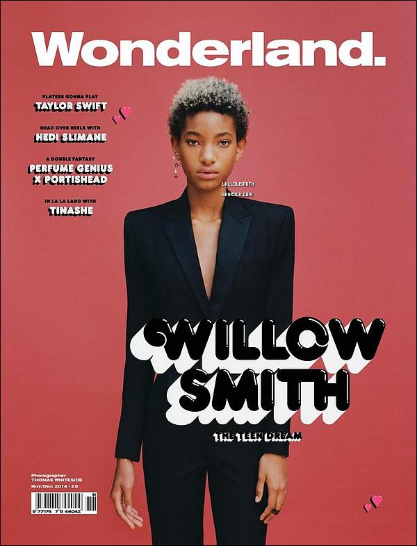 ......  Willow est en couverture du magazine WONDERLAND, du mois de Nov./Décembre !   Willow est totalement divine, j'aime beaucoup cet couverture le cliché est mature elle y pose avec beaucoup de professionnalisme. ......