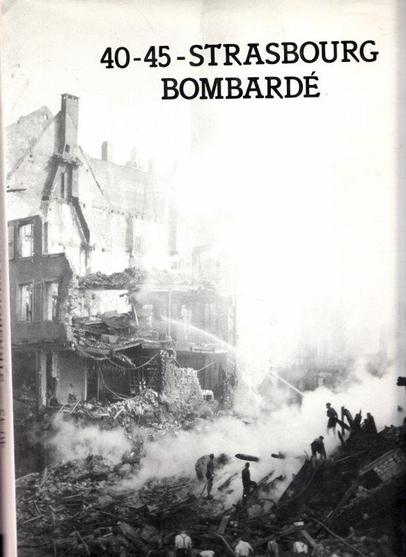 Bombardements de Strasbourg et de sa cathédrale par ...nos alliés aout- sept 44 . En tout 26 fois et toujours par nos alliés