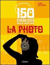 """Concours """"150 exercices pour se lancer dans la photo"""""""